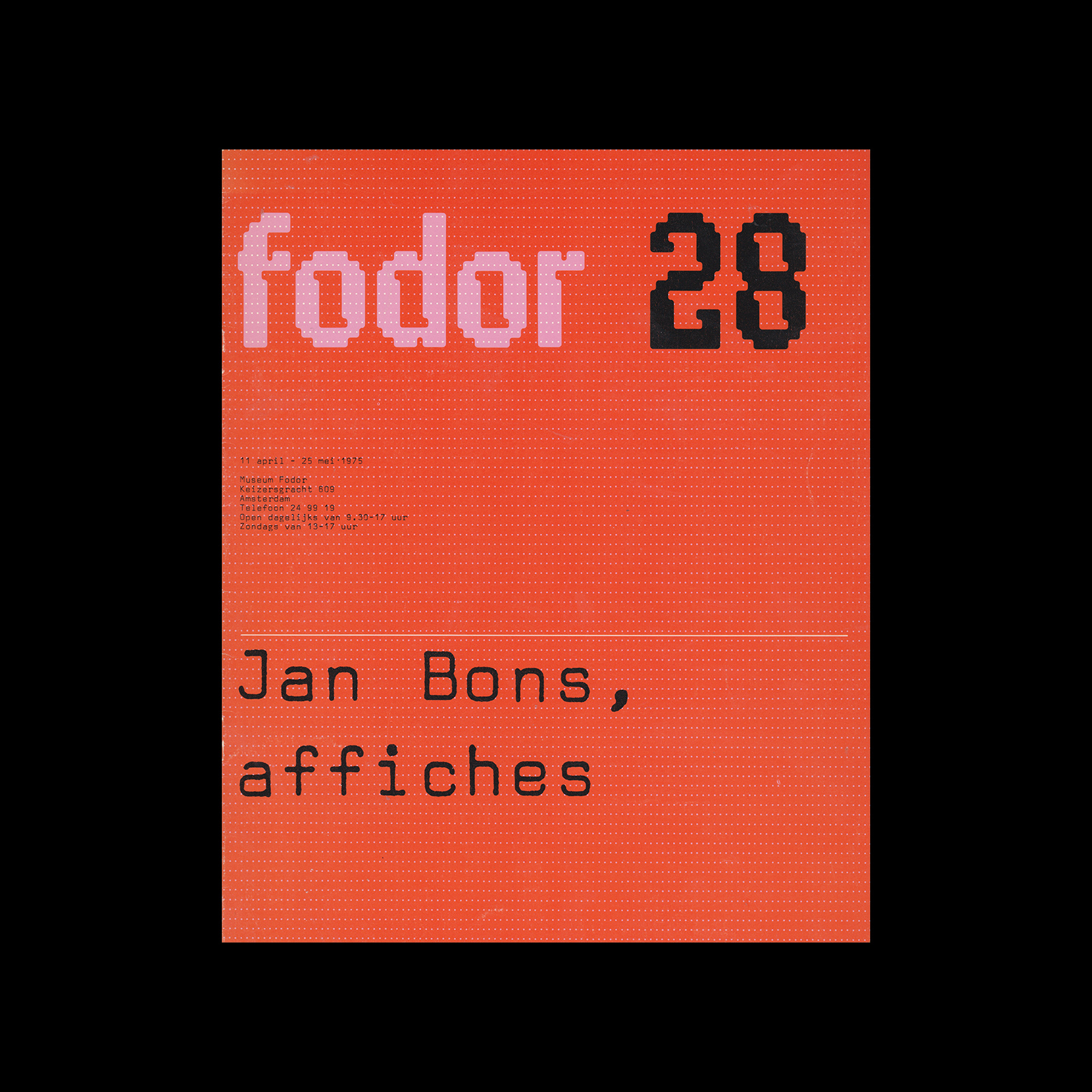 Fodor 28, 1975 - Jan Bons, Affiches. Designed by Wim Crouwel and Daphne Duijvelshoff (Total Design)