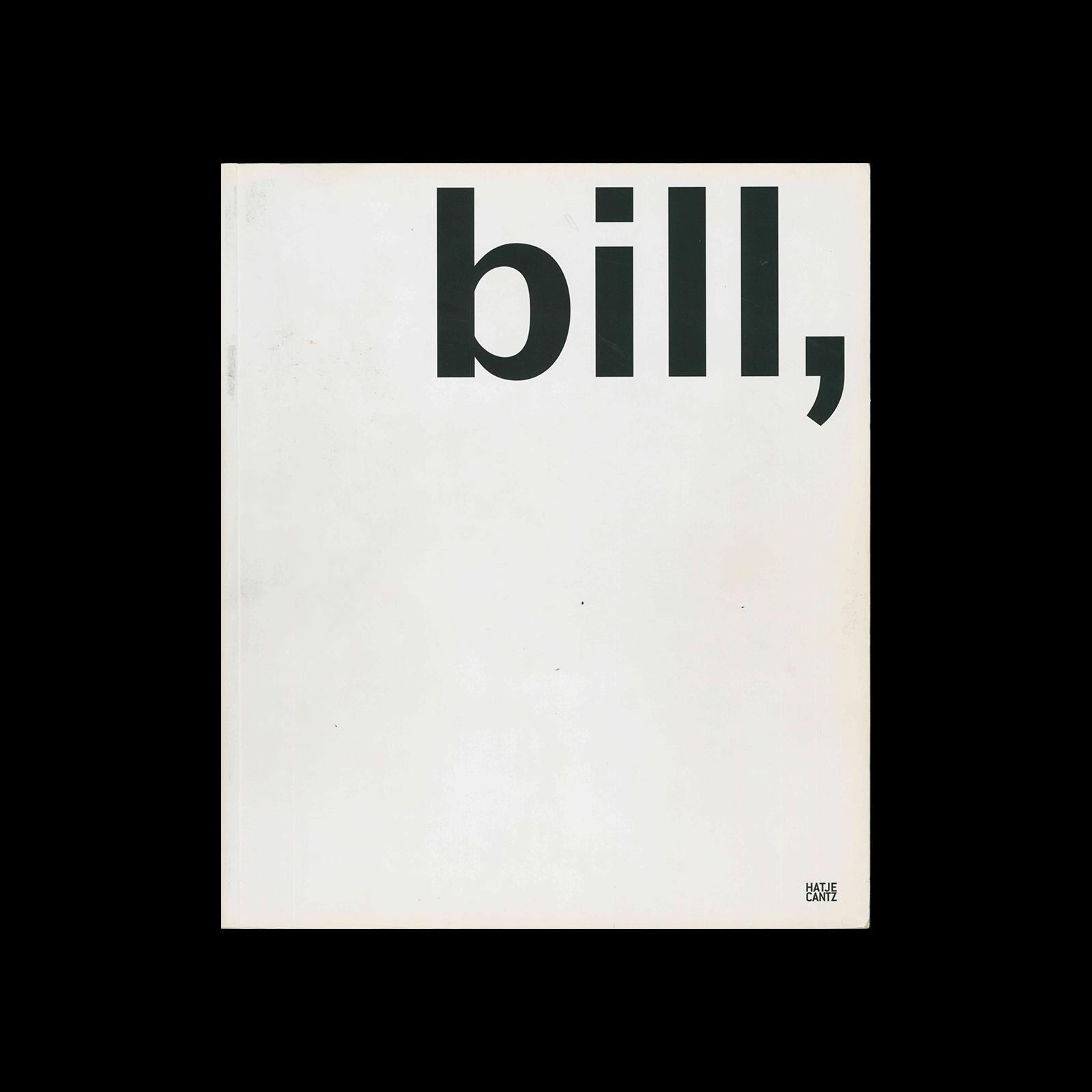 Max Bill - Maler, Bildhauer, Architect, Designer, 2005
