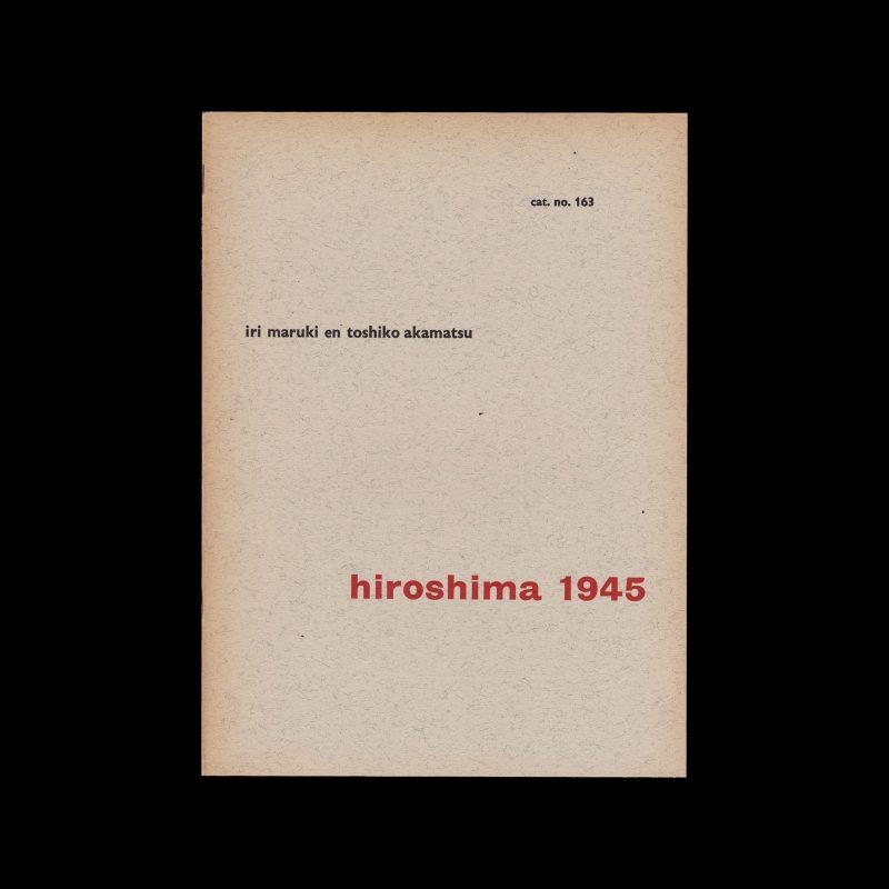 Hiroshima 1945, Stedelijk Museum Amsterdam, 1957 designed by Willem Sandberg