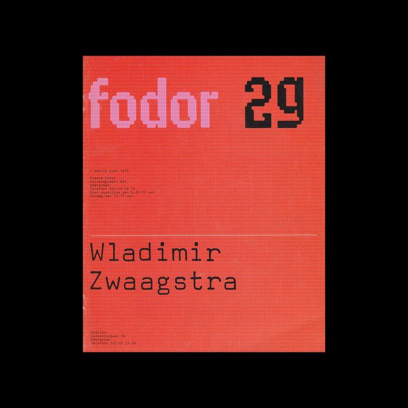 Fodor 29, 1975 - Wladimir Zwaagstra. Designed by Wim Crouwel and Daphne Duijvelshoff (Total Design)