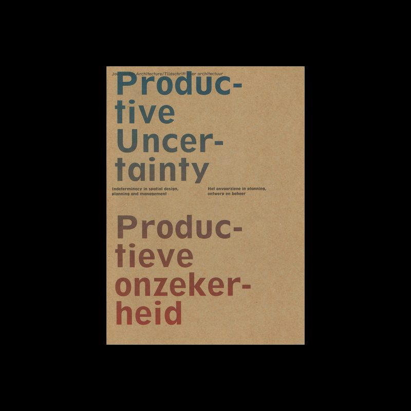 OASE 85, 2011, Productive Uncertainty. Designed by Aagje Martens and Karel Martens